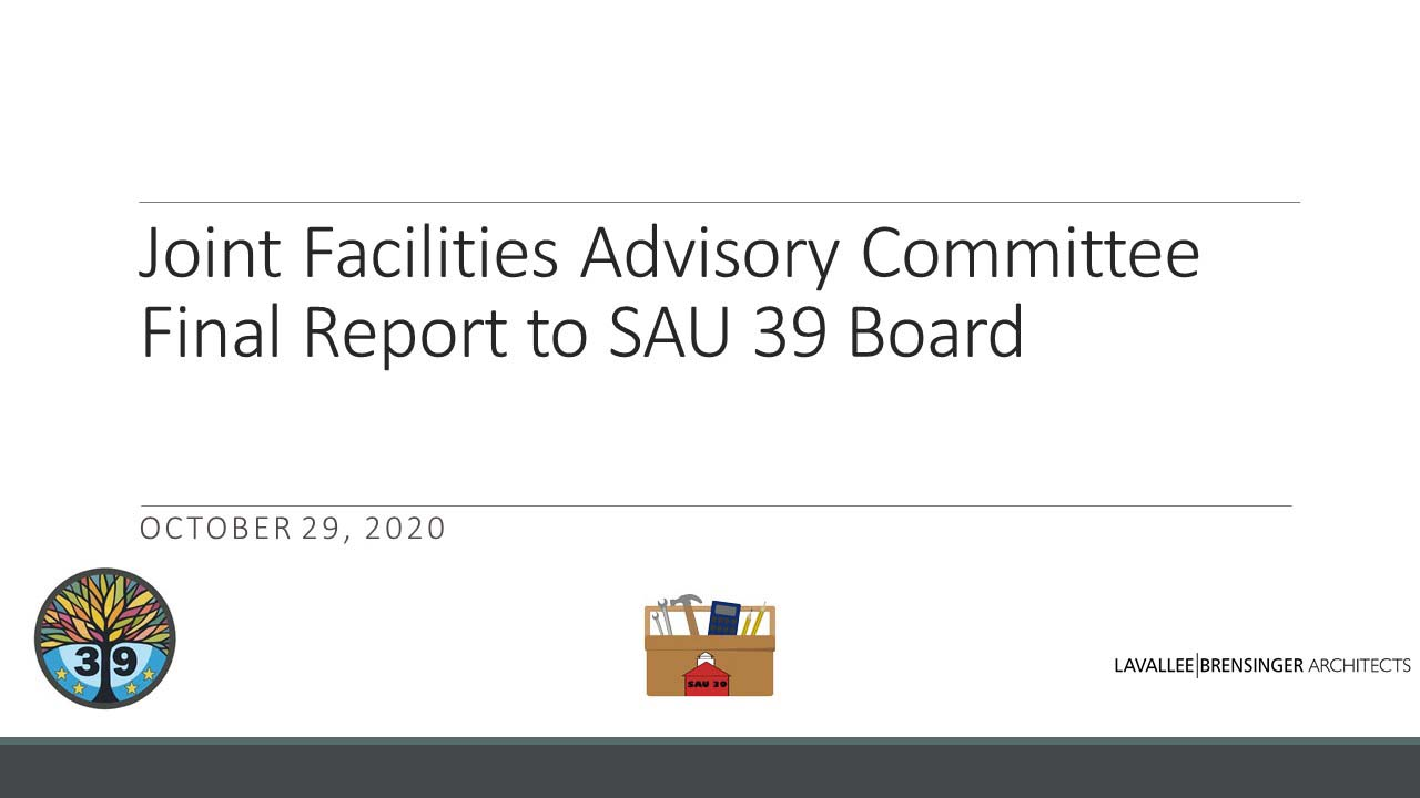 Joint Facilities Advisory Committee Final Report to SAU 39 Board